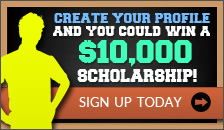 Create your profile and you could win a $10,000 Scholarship!